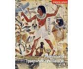Szczegóły książki PREHISTORIA I PIERWSZE CYWILIZACJE