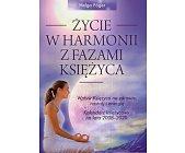 Szczegóły książki ŻYCIE W HARMONII Z FAZAMI KSIĘŻYCA