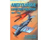 Szczegóły książki AMERYKAŃSKIE LOTNICTWO POKŁADOWE 1941-1942