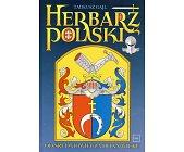 Szczegóły książki HERBARZ POLSKI OD ŚREDNIOWIECZA DO XX WIEKU