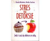Szczegóły książki STRES NA DETOKSIE