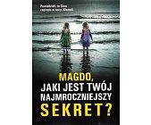 Szczegóły książki MAGDO, JAKI JEST TWÓJ NAJMROCZNIEJSZY SEKRET?