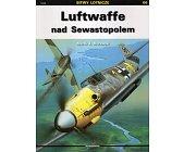 Szczegóły książki LUFTWAFFE NAD SEWASTOPOLEM