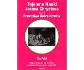 Szczegóły książki TAJEMNE NAUKI JEZUSA CHRYSTUSA - 2 TOMY