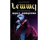 Szczegóły książki LEMMY - BIAŁA GORĄCZKA - AUTOBIOGRAFIA