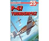 Szczegóły książki P-47 THUNDERBOLT - MONOGRAFIE LOTNICZE NR 25