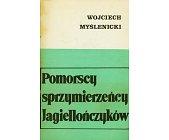 Szczegóły książki POMORSCY SPRZYMIERZEŃCY JAGIELLOŃCZYKÓW