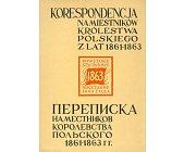Szczegóły książki KORESPONDENCJA NAMIESTNIKÓW KRÓLESTWA POLSKIEGO Z LAT 1861 - 1863