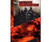 Szczegóły książki KAUKASKIE EPICENTRUM