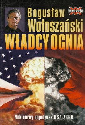 WŁADCY OGNIA - NUKLEARNY POJEDYNEK USA - ZSRR