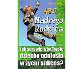 Szczegóły książki ABC MĄDREGO RODZICA. DROGA DO SUKCESU