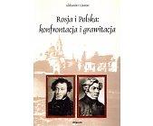 Szczegóły książki ROSJA I POLSKA: KONFRONTACJA I GRAWITACJA