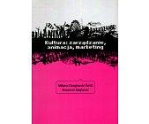 Szczegóły książki KULTURA: ZARZĄDZANIE, ANIMACJA, MARKETING