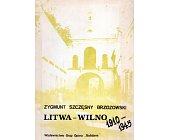 Szczegóły książki LITWA - WILNO 1910-1945