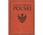 Szczegóły książki ENCYKLOPEDIA POLSKI - 3 TOMY