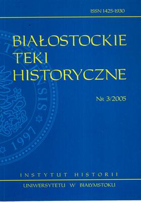 BIAŁOSTOCKIE TEKI HISTORYCZNE TOM 3/2005
