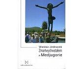 Szczegóły książki ZMARTWYCHWSTAŁEM W MEDJUGORIE