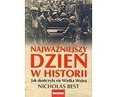 Szczegóły książki NAJWAŻNIEJSZY DZIEŃ W HISTORII. JAK SKOŃCZYŁA SIĘ WIELKA WOJNA