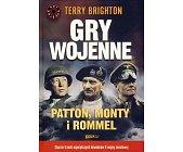 Szczegóły książki GRY WOJENNE. PATTON, MONTY I ROMMEL