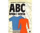 Szczegóły książki ABC KROJU I SZYCIA
