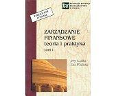 Szczegóły książki ZARZĄDZANIE FINANSOWE TEORIA I PRAKTYKA - 2 TOMY