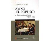 Szczegóły książki ŻYDZI EUROPEJSCY W DOBIE MERKANTYLIZMU (1550-1750)