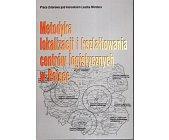 Szczegóły książki METODYKA LOKALIZACJI I KSZTAŁTOWANIA CENTRÓW LOGISTYCZNYCH W POLSCE
