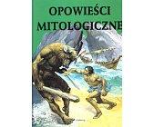 Szczegóły książki OPOWIEŚCI MITOLOGICZNE