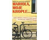Szczegóły książki MARIOLA, MOJE KROPLE...