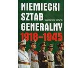 Szczegóły książki NIEMIECKI SZTAB GENERALNY 1918 - 1945