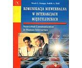 Szczegóły książki KOMUNIKACJA NIEWERBALNA W INTERAKCJACH MIĘDZYLUDZKICH