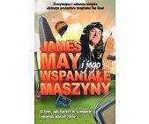 Szczegóły książki JAMES MAY I JEGO WSPANIAŁE MASZYNY