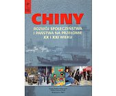 Szczegóły książki CHINY. ROZWÓJ SPOŁECZEŃSTWA I PAŃSTWA NA PRZEŁOMIE XX I XXI WIEKU