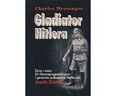 Szczegóły książki GLADIATOR HITLERA