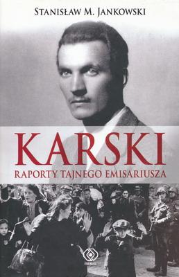 KARSKI. RAPORTY TAJNEGO EMISARIUSZA