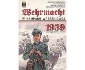 Szczegóły książki WEHRMACHT W KAMPANII WRZEŚNIOWEJ 1939