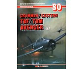 Szczegóły książki GRUMMAN/EASTERN TBF/TBM AVENGER CZ. 1 - MONOGRAFIE LOTNICZE NR 80