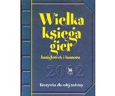 Szczegóły książki WIELKA KSIĘGA GIER, ŁAMIGŁÓWEK I HUMORU 2002