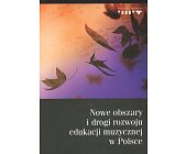 Szczegóły książki NOWE OBSZARY I DROGI ROZWOJU I EDUKACJI MUZYCZNEJ W POLSCE