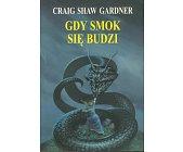 Szczegóły książki TRYLOGIA W KRĘGU SMOKA - GDY SMOK SIĘ BUDZI - TOM 2