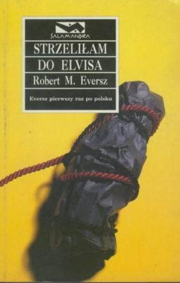 STRZELIŁAM DO ELVISA