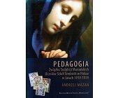 Szczegóły książki PEDAGOGIA ZWIĄZKU SODALICJI MARIAŃSKICH UCZNIÓW SZKÓŁ ŚREDNICH W POLSCE
