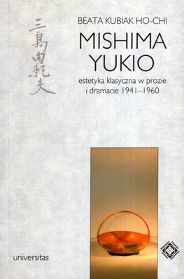 MISHIMA YUKIO. ESTETYKA KLASYCZNA W PROZIE I DRAMACIE 1941-1960