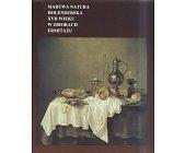 Szczegóły książki MARTWA NATURA HOLENDERSKA XVII WIEKU W ZBIORACH ERMITAŻU