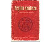 Szczegóły książki REGION KAUKAZU W STOSUNKACH MIĘDZYNARODOWYCH