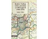 Szczegóły książki KRAKÓW I GALICJA WOBEC PRZEMIAN CYWILIZACYJNYCH (1866-1914)