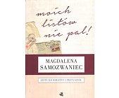 Szczegóły książki MOICH LISTÓW NIE PAL! - LISTY DO RODZINY I PRZYJACIÓŁ