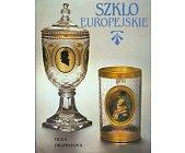 Szczegóły książki SZKŁO EUROPEJSKIE