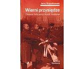 Szczegóły książki WIERNI PRZYSIĘDZIE. DRAMAT ZOŁNIERZY ARMII ANDERSA