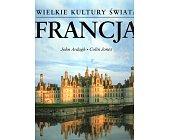 Szczegóły książki WIELKIE KULTURY ŚWIATA - FRANCJA